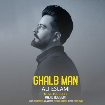 Download Ali Eslami's new song called Ghalbe Man