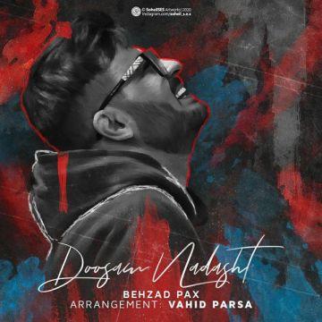 Download Behzad Pax's new song called Doosam Nadasht
