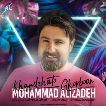 Download Mohammad Alizadeh's new song called Khandehato Ghorboon