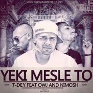 Download T-Dey Ft Ali Owj & Nimosh's new song called Yeki Mesle To