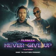 Download Fariman Ft 2Deep The Southern President's new song called Never Give Up