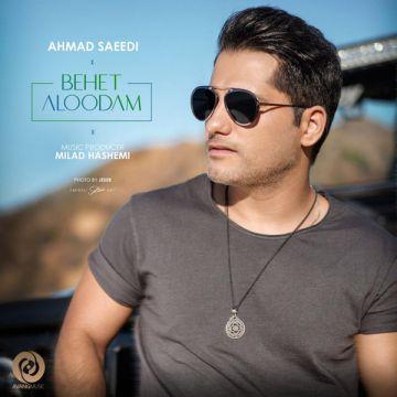 Download Ahmad Saeedi's new song called Behet Aloodam
