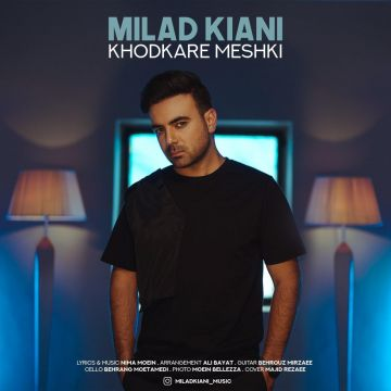 Download Milad Kiani's new song called Khodkare Meshki