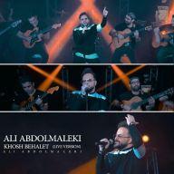 Download Ali Abdolmaleki's new song called Khosh Behalet (Live)