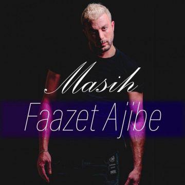 Download Masih's new song called Faazet Ajibe