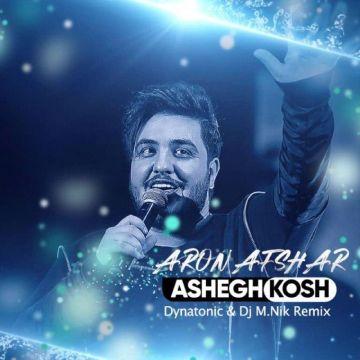 Download Aron Afshar's new song called Ashegh Kosh (Dynatonic & DJ M.Nik Remix)