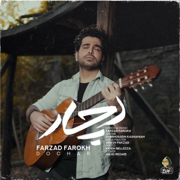 Download Farzad Farokh's new song called Dochar