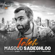Download Masoud Sadeghloo's new song called Taleh