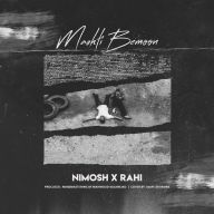 Download Nima Nimosh Ft Rahi's new song called Mashti Bemoon