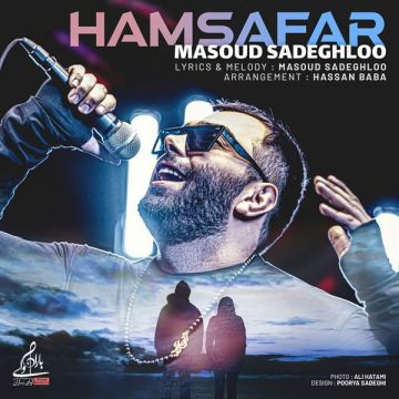 Download Masoud Sadeghlo's new song called Hamsafar