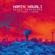 Download Mehdi Moghadam's new song called Hamin Havali