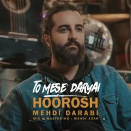 Download Hoorosh Band's new song called To Mese Daryai