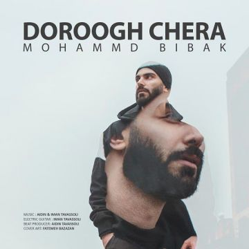Download Mohammad Bibak's new song called Doroogh Chera