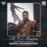 Download Babak Jahanbakhsh's new song called Bi To Mimiram (Live)
