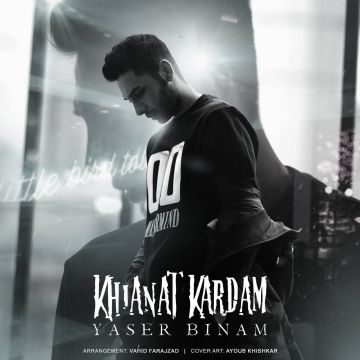 Download Yaser Binam's new song called Khianat Kardam