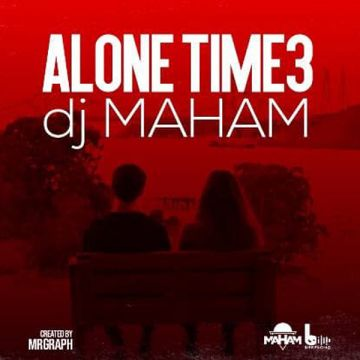 Download DJ Mahaam's new song called Alone Time 3