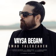 Download Emad Talebzadeh's new song called Vaysa Begam