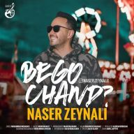 Download Naser Zeynali's new song called Begoo Chand