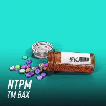 Download TM Bax's new song called NTPM