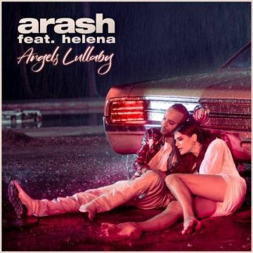 Download Arash & Helena's new song called Angels Lullaby