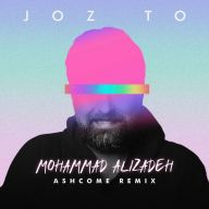 Download Mohammad Alizadeh's new song called Joz To (Remix)