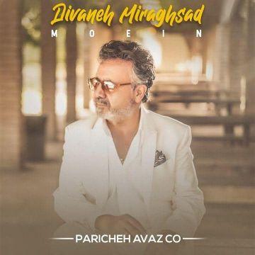 Download Moein's new song called Divaneh Miraghsad