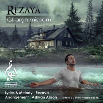 Download Rezaya's new song called Ghargh Misham