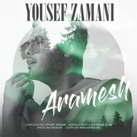 Download Yousef Zamani's new song called Aramesh